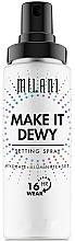 Düfte, Parfümerie und Kosmetik 3in1 Feuchtigkeitsspendender Make-up Fixierspray - Milani Make It Dewy 3in1 Setting Spray Hydrate & Illuminate & Set