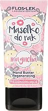 Düfte, Parfümerie und Kosmetik Regenerierende Handbutter Magnolie - Floslek Regenerating Hand Butter Mangolia