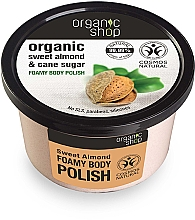 Düfte, Parfümerie und Kosmetik Körperpeeling mit Bio Mandelöl und braunem Zucker - Organic Shop Foamy Body Scrub Organic Sweet Almond & Sugar
