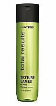 Düfte, Parfümerie und Kosmetik Stärkendes Shampoo für einfaches Styling - Matrix Total Results Texture Games Shampoo