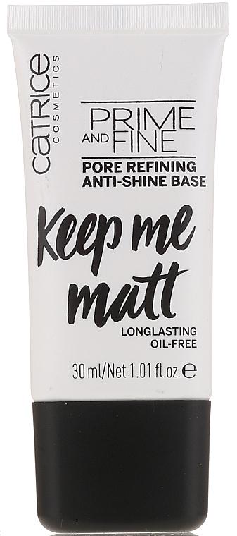 Glättende und mattierende Make-up Base - Catrice Prime And Fine Pore Refining Anti-Shine