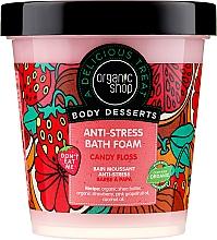 Düfte, Parfümerie und Kosmetik Anti-Stress-Schaumbad mit Bio Sheabutter und Erdbeere - Organic Shop Body Desserts Candy Floss